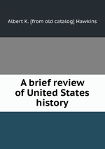 A brief review of United States history