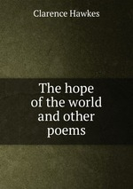 The hope of the world and other poems