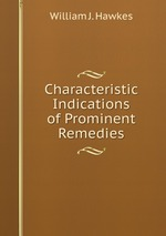 Characteristic Indications of Prominent Remedies