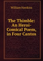 The Thimble: An Heroi-Comical Poem, in Four Cantos