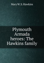 Plymouth Armada heroes: The Hawkins family