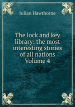 The lock and key library: the most interesting stories of all nations Volume 4