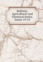 Bulletin: Agricultural and Chemical Series, Issues 19-33