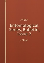Entomological Series, Bulletin, Issue 2