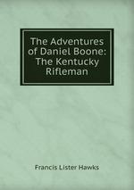 The Adventures of Daniel Boone: The Kentucky Rifleman