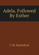 Adela. Followed By Esther