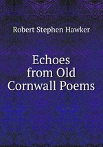 Echoes from Old Cornwall Poems