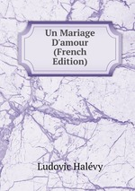 Un Mariage D`amour (French Edition)