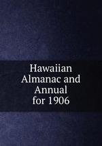 Hawaiian Almanac and Annual for 1906