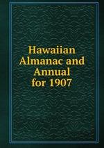 Hawaiian Almanac and Annual for 1907