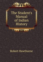 The Student`s Manual of Indian History