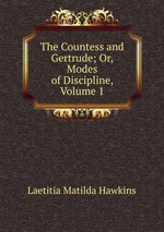 The Countess and Gertrude; Or, Modes of Discipline, Volume 1