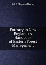 Forestry in New England: A Handbook of Eastern Forest Management
