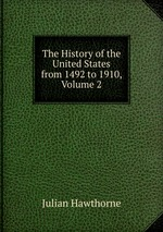 The History of the United States from 1492 to 1910, Volume 2