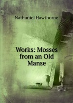Works: Mosses from an Old Manse