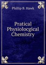 Pratical Physiolocgical Chemistry