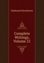 Complete Writings, Volume 21