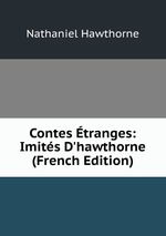 Contes tranges: Imits D`hawthorne (French Edition)