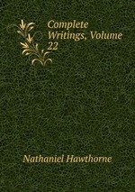 Complete Writings, Volume 22
