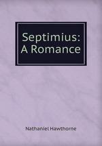 Septimius: A Romance