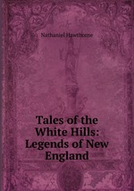 Tales of the White Hills: Legends of New England