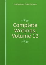 Complete Writings, Volume 12