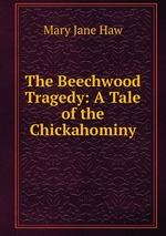 The Beechwood Tragedy: A Tale of the Chickahominy