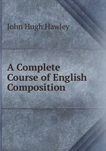 A Complete Course of English Composition