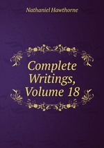 Complete Writings, Volume 18