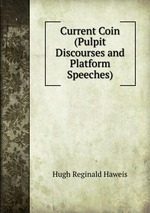 Current Coin (Pulpit Discourses and Platform Speeches)