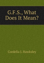 G.F.S., What Does It Mean?