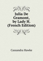 Julia De Gramont, by Lady H. (French Edition)