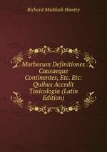 Morborum Definitiones Causaeque Continentes, Etc. Etc: Quibus Accedit Toxicologia (Latin Edition)