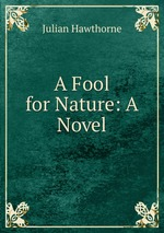A Fool for Nature: A Novel