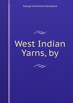 West Indian Yarns, by