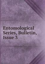 Entomological Series, Bulletin, Issue 3