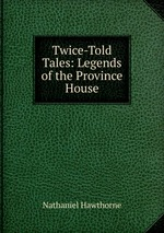 Twice-Told Tales: Legends of the Province House