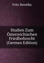 Studien Zum sterreichischen Friedhofsrecht (German Edition)