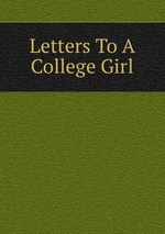 Letters To A College Girl