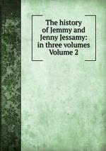 The history of Jemmy and Jenny Jessamy: in three volumes Volume 2