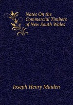 Notes On the Commercial Timbers of New South Wales