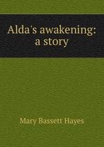 Alda`s awakening: a story