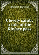 Clevely sahib: a tale of the Khyber pass