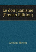 Le don juanisme (French Edition)