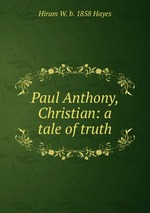 Paul Anthony, Christian: a tale of truth