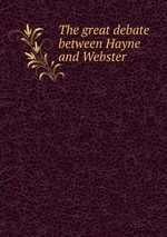 The great debate between Hayne and Webster