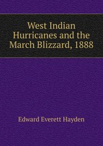 West Indian Hurricanes and the March Blizzard, 1888