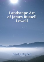 Landscape Art of James Russell Lowell