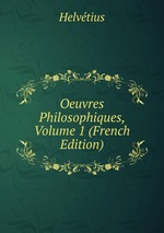 Oeuvres Philosophiques, Volume 1 (French Edition)