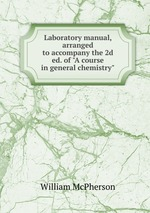 """Laboratory manual, arranged to accompany the 2d ed. of """"A course in general chemistry"""""""
